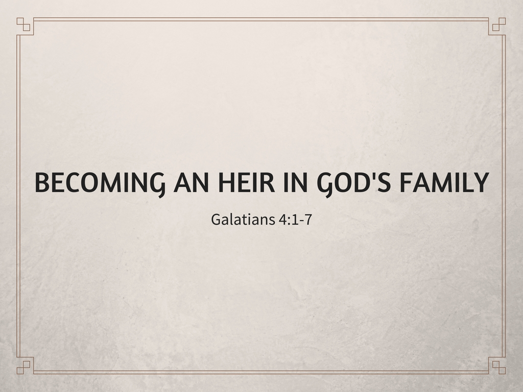Becoming an Heir in God's Family