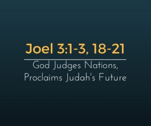 God Judges Nations, Proclaims Judah's Future