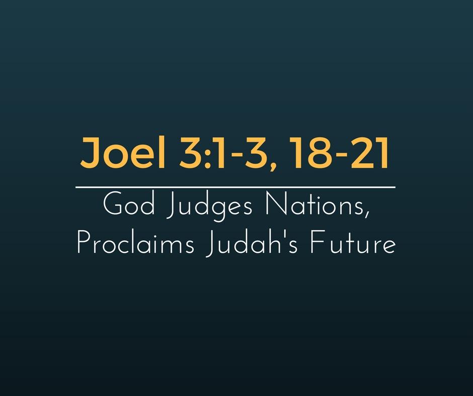 God Judges Nations, Proclaims Judah's Future
