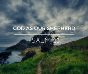 God As Our Shepherd – Wk of 3/27/2017