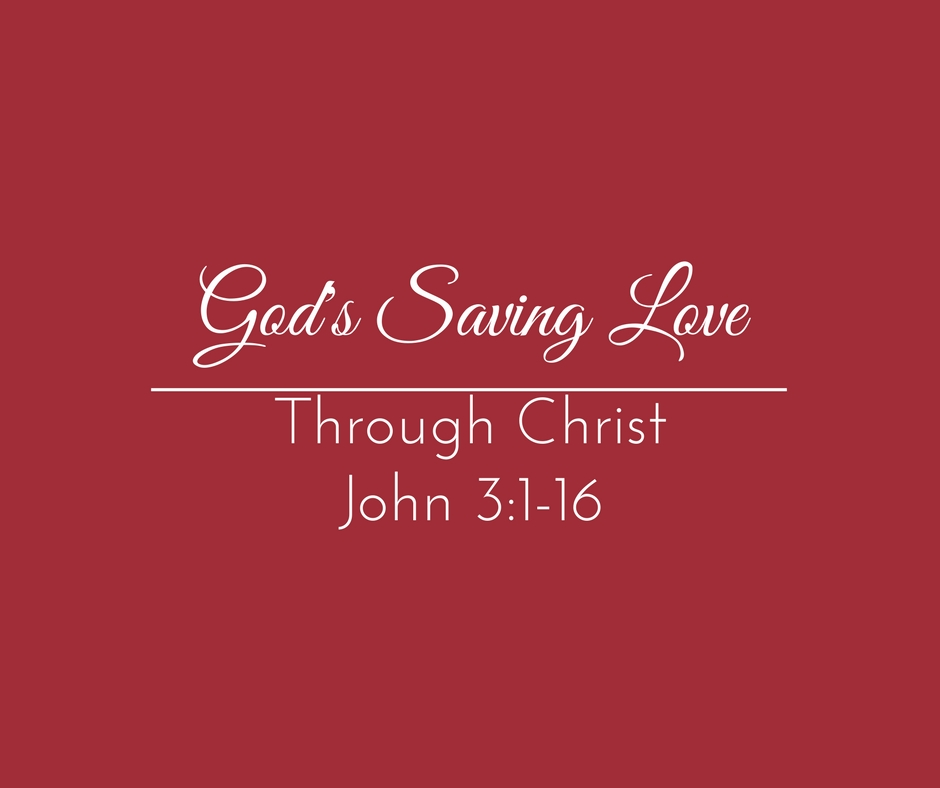 God's Saving Love In Christ – Wk of 4/3/17
