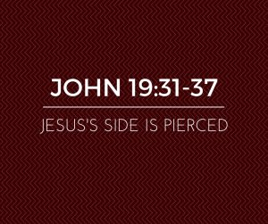 Jesus' Side is Pierced
