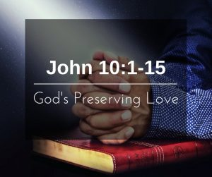 God's Preserving Love – Wk of 4/24/17