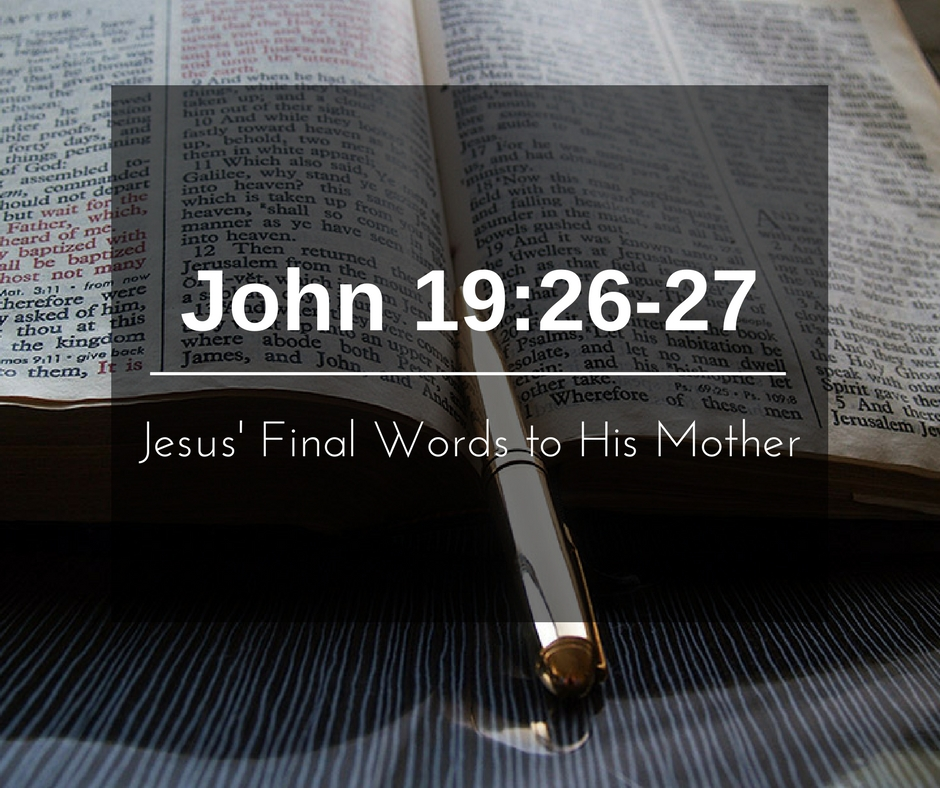 Jesus' Final Words to His Mother