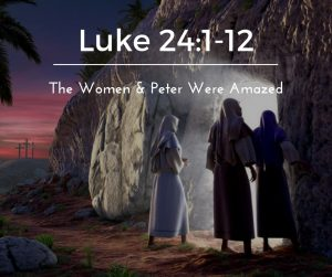 The Women and Peter Were Amazed