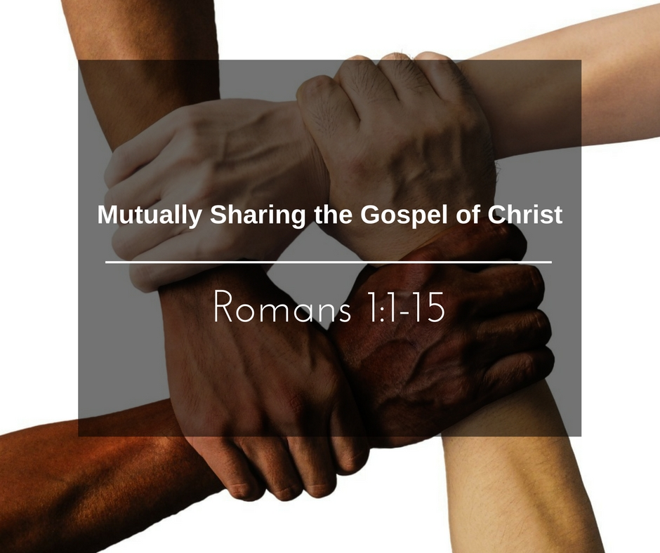 Mutually Sharing the Gospel of Christ