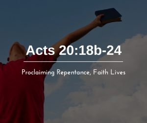 Proclaiming Repentance, Faith Lives