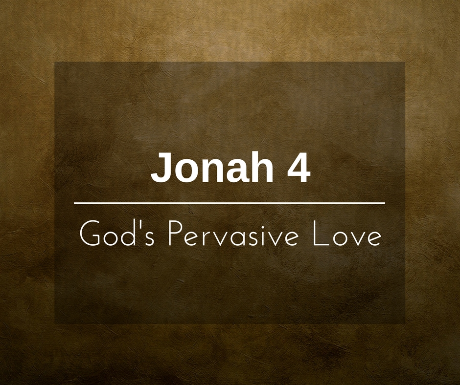 God's Pervasive Love – Wk of 5/22/17