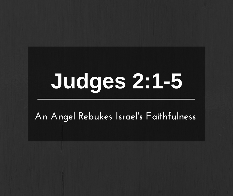 An Angel Rebukes Israel's Faithfulness