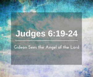 Gideon Sees the Angel of the Lord