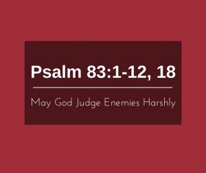 May God Judge Enemies Harshly