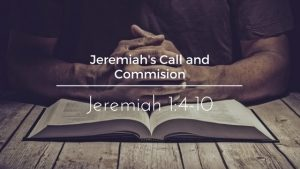 Jeremiah's Call And Commission – Weekly Study Guide