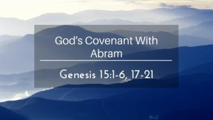 God's Covenant With Abram – The Weekly Study Guide