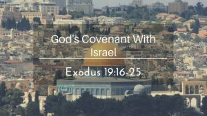 God's Covenant With Israel – The Weekly Study Guide