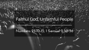 Faithful God, Unfaithful People – Week of October 30, 2017