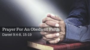 A Prayer For An Obedient Faith – The Weekly Study Guide