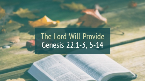 The Lord Will Provide – The Weekly Study Guide
