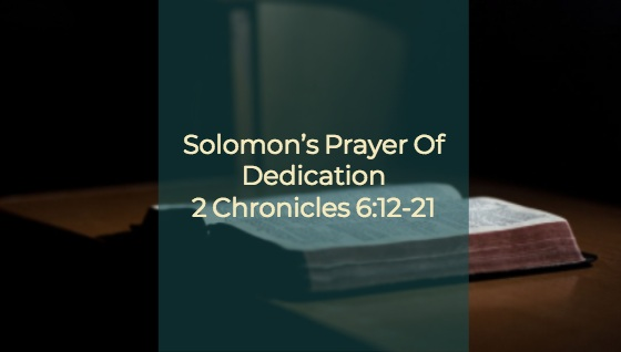 Solomon's Prayer Dedication – The Weekly Study Guide